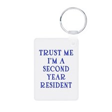 Trust Me I'm a Second Yr Resident Keychains