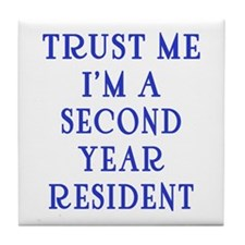 Trust Me I'm a Second Yr Resident Tile Coaster