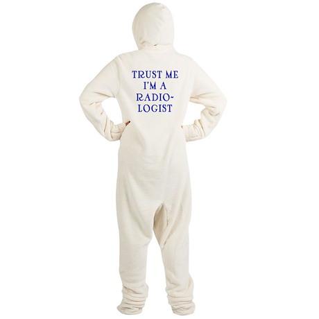 Trust Me I'm a Radiologist Footed Pajamas