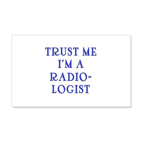 Trust Me I'm a Radiologist 20x12 Wall Decal