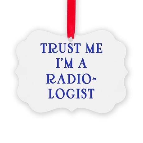 Trust Me I'm a Radiologist Picture Ornament