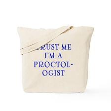 Trust Me I'm a Proctologist Tote Bag