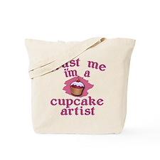 Trust Me I'm a Cupcake Artist Tote Bag