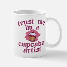 Trust Me I'm a Cupcake Artist Mug