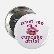 "Trust Me I'm a Cupcake Artist 2.25"" Button"