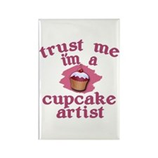 Trust Me I'm a Cupcake Artist Rectangle Magnet