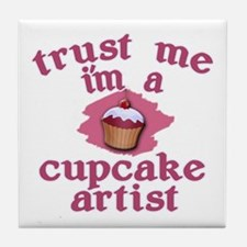 Trust Me I'm a Cupcake Artist Tile Coaster