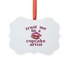 Trust Me I'm a Cupcake Artist Ornament