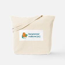 Bad Grammar Tote Bag