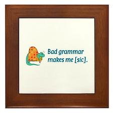 Bad Grammar Framed Tile