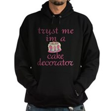 Trust Me I'm a Cake Decorator Hoodie