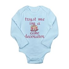 Trust Me I'm a Cake Decorator Long Sleeve Infant B