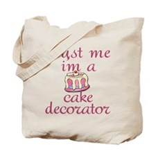 Trust Me I'm a Cake Decorator Tote Bag
