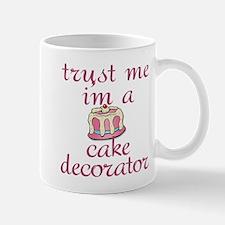 Trust Me I'm a Cake Decorator Mug