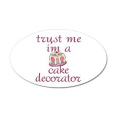 Trust Me I'm a Cake Decorator Wall Decal