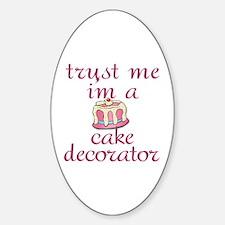 Trust Me I'm a Cake Decorator Decal