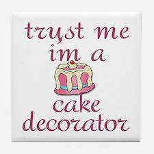 Trust Me I'm a Cake Decorator Tile Coaster