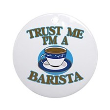 Trust Me I'm a Barista Ornament (Round)