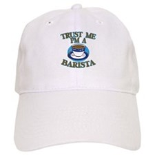 Trust Me I'm a Barista Baseball Cap