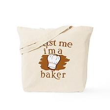 Trust Me I'm a Baker Tote Bag