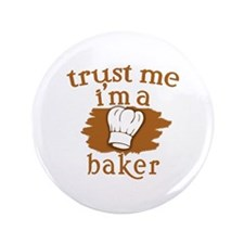 "Trust Me I'm a Baker 3.5"" Button"