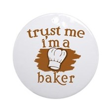 Trust Me I'm a Baker Ornament (Round)