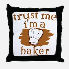 Trust Me I'm a Baker Throw Pillow