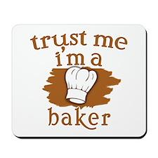 Trust Me I'm a Baker Mousepad