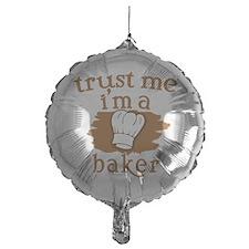 Trust Me I'm a Baker Balloon