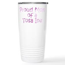 Proud Mom of a Tosa Inu Travel Mug