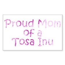 Proud Mom of a Tosa Inu Decal