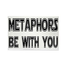 Metaphors Be With You Rectangle Magnet