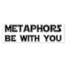 Metaphors Be With You Car Sticker