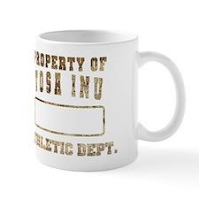 Property of Tosa Inu Mug