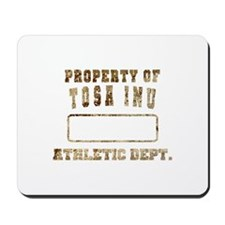 Property of Tosa Inu Mousepad