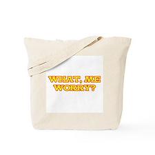 What, Me Worry? Tote Bag