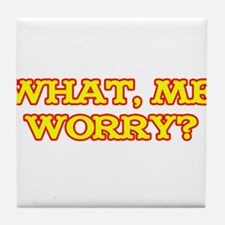 What, Me Worry? Tile Coaster