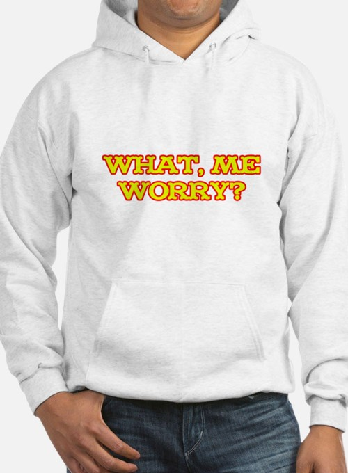 What, Me Worry? Hoodie