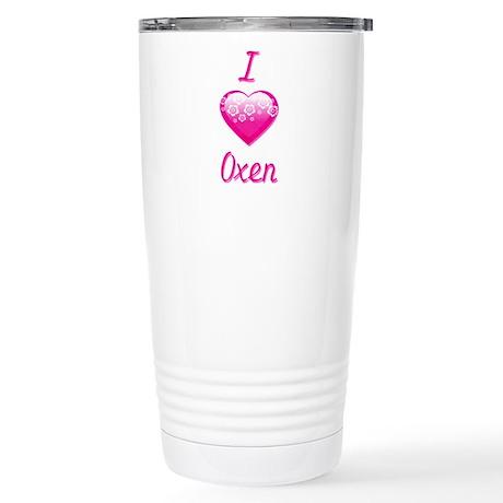 I Love/Heart Oxen Stainless Steel Travel Mug