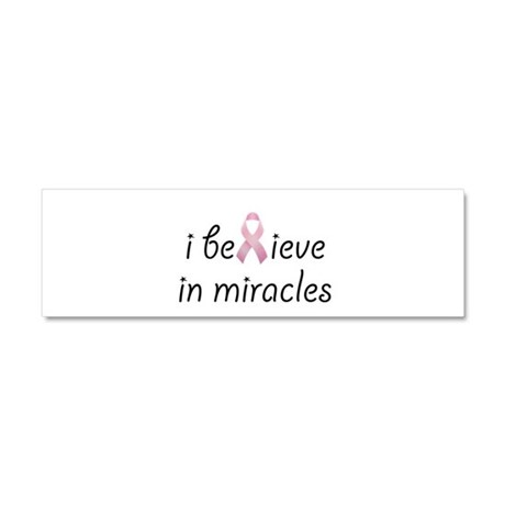 i believe in miracles Car Magnet 10 x 3