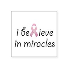 "i believe in miracles Square Sticker 3"" x 3"""