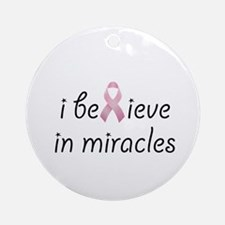 i believe in miracles Ornament (Round)