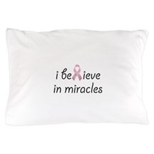 i believe in miracles Pillow Case