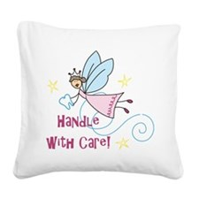Handle With Care Square Canvas Pillow