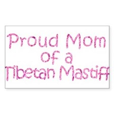 Proud Mom of a Tibetan Mastiff Decal