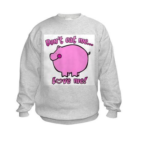Don't Eat Me, Love Me! Kids Sweatshirt