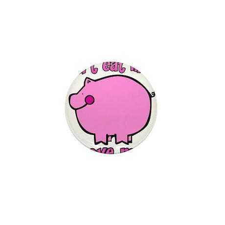 Don't Eat Me, Love Me! Mini Button