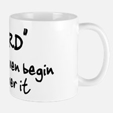 Nerd Doesn't Begin To Cover It Mug