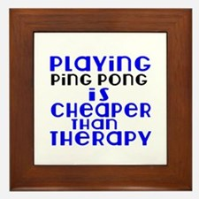 Ping Pong Is Cheaper Than Therapy Framed Tile