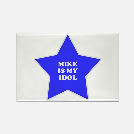 Mike Is My Idol Rectangle Magnet
